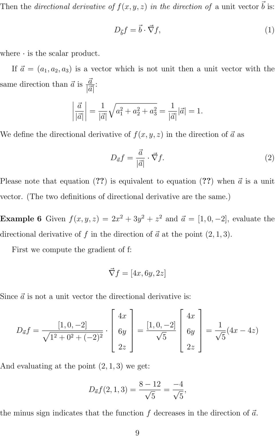 a a We define the directional derivative of f(x, y, z) in the direction of a as D a f = a a f. (2) Please note that equation (??) is equivalent to equation (??) when a is a unit vector.
