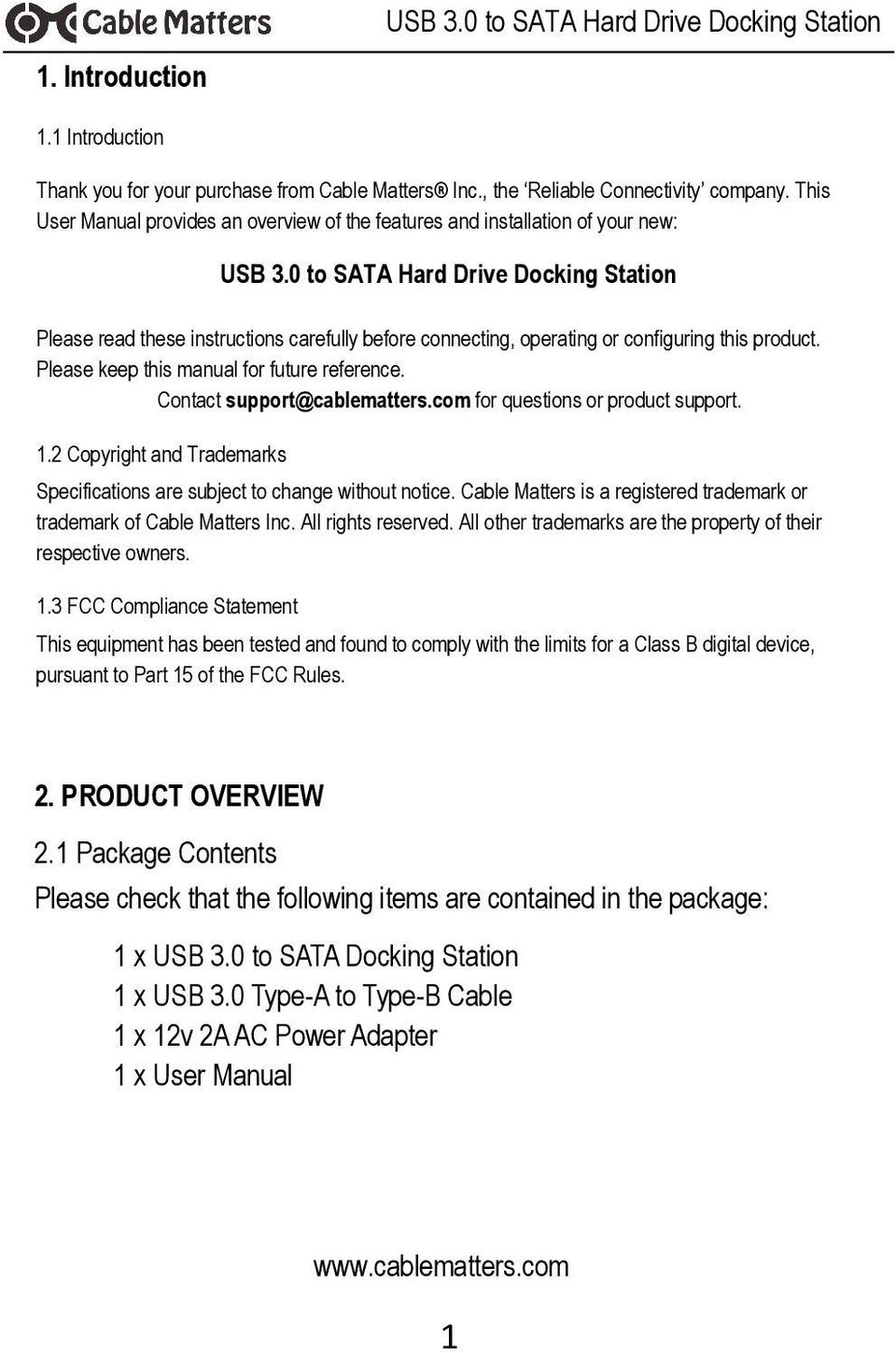 0 to SATA Hard Drive Docking Station Please read these instructions carefully before connecting, operating or configuring this product. Please keep this manual for future reference.