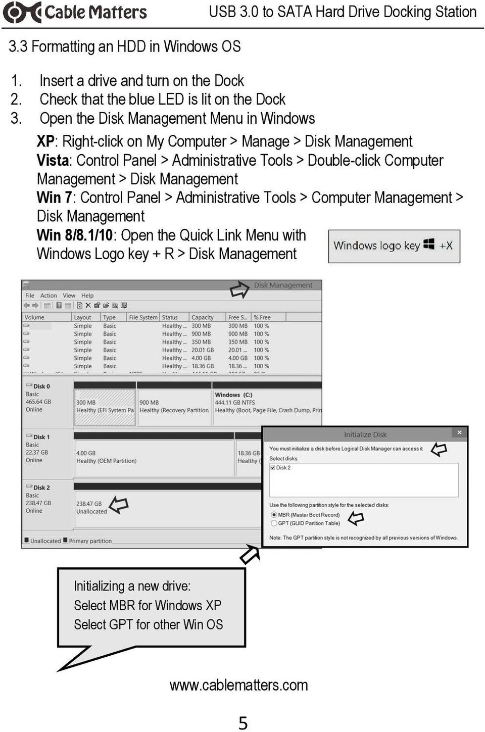 Open the Disk Management Menu in Windows XP: Right-click on My Computer > Manage > Disk Management Vista: Control Panel > Administrative Tools >