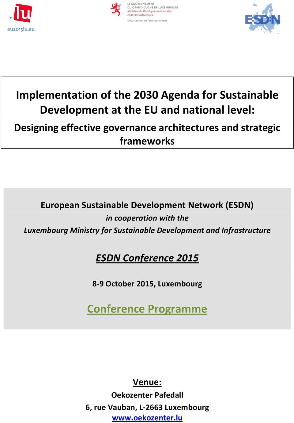 with the Luxembourg Ministry for Sustainable Development and Infrastructure ESDN Conference 2015 8-9 October