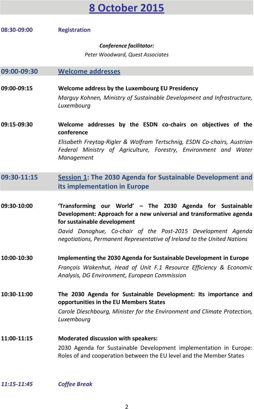 Tertschnig, ESDN Co-chairs, Austrian Federal Ministry of Agriculture, Forestry, Environment and Water Management 09:30-11:15 Session 1: The 2030 Agenda for Sustainable Development and its