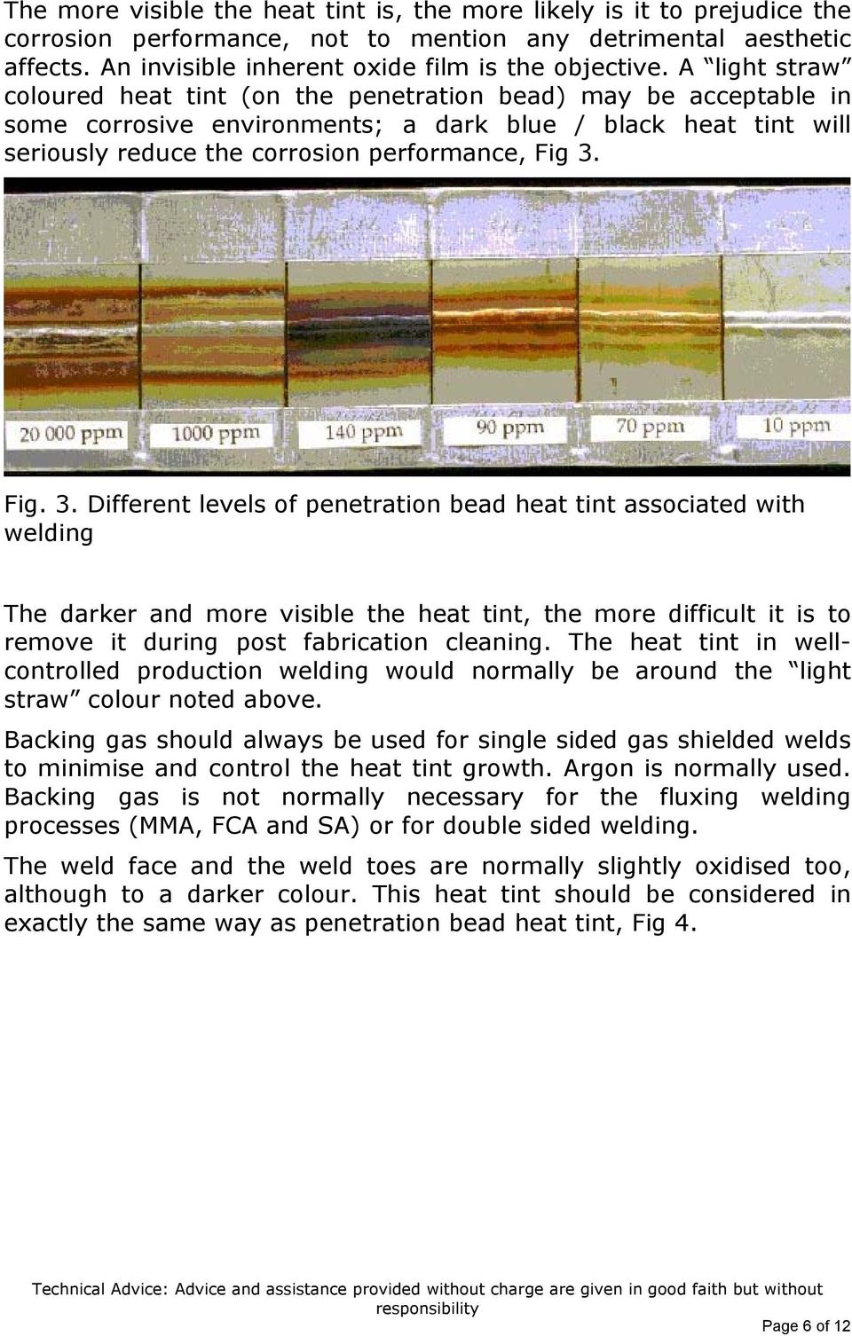 Fig. 3. Different levels of penetration bead heat tint associated with welding The darker and more visible the heat tint, the more difficult it is to remove it during post fabrication cleaning.