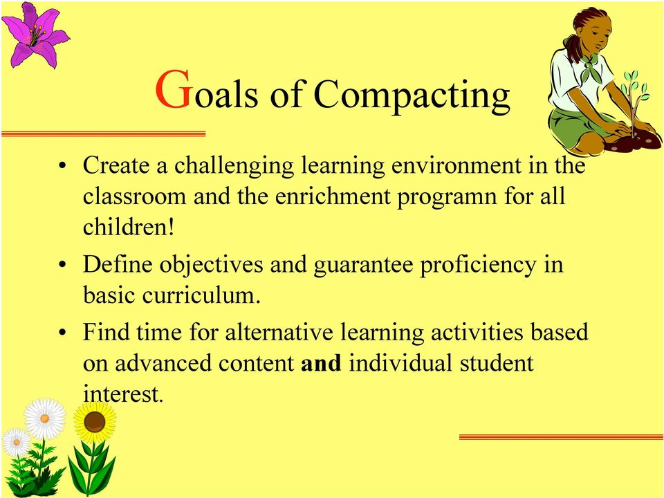 Define objectives and guarantee proficiency in basic curriculum.
