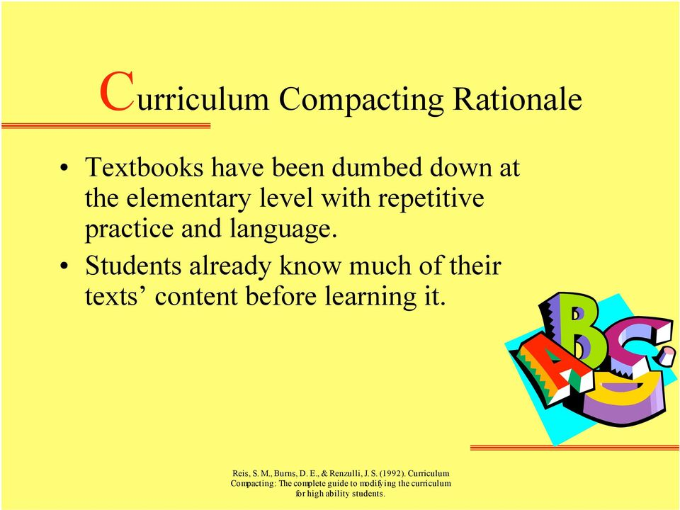 Students already know much of their texts content before learning it. Reis, S. M.