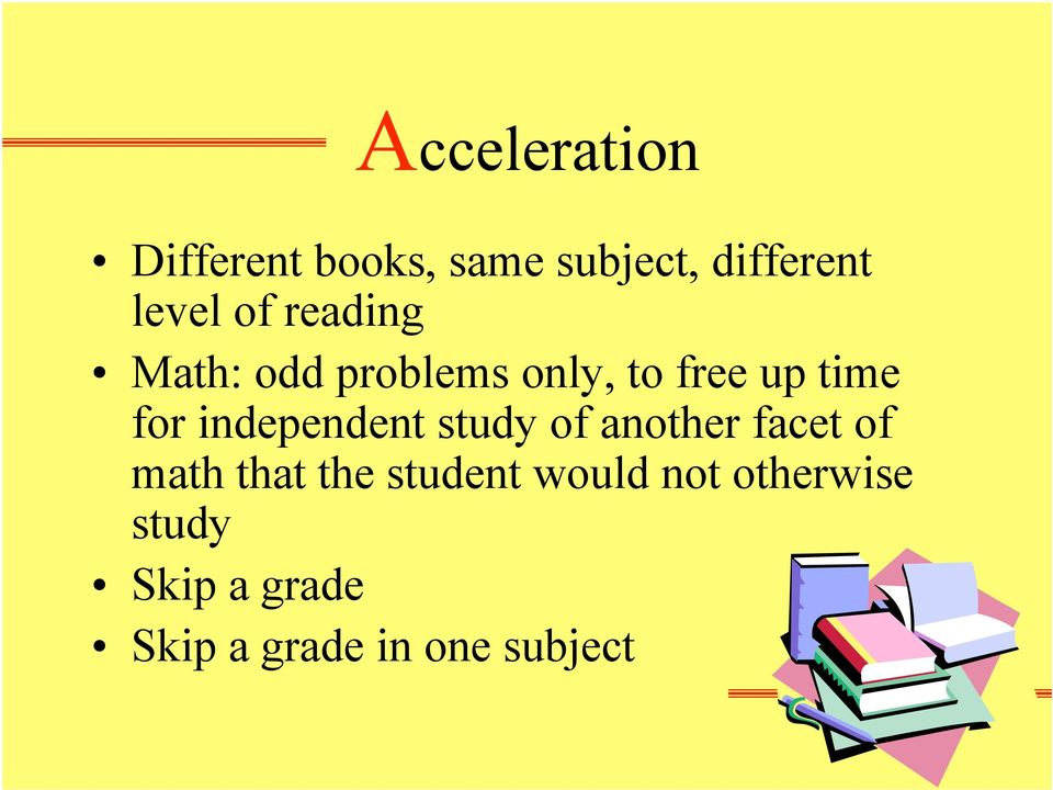 independent study of another facet of math that the student