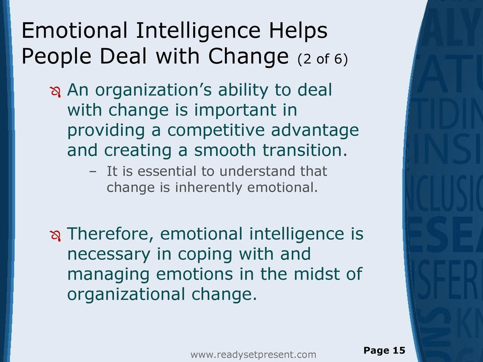 It is essential to understand that change is inherently emotional.