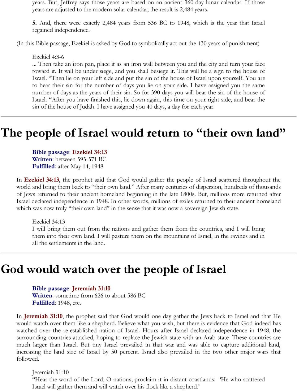 (In this Bible passage, Ezekiel is asked by God to symbolically act out the 430 years of punishment) Ezekiel 4:3-6.