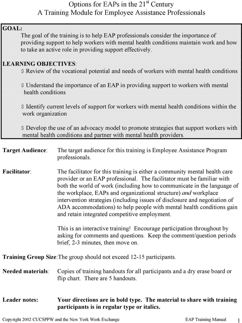 LEARNING OBJECTIVES: $ Review of the vocational potential and needs of workers with mental health conditions $ Understand the importance of an EAP in providing support to workers with mental health