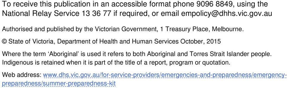 State of Victoria, Department of Health and Human Services October, 2015 Where the term Aboriginal is used it refers to both Aboriginal and Torres Strait
