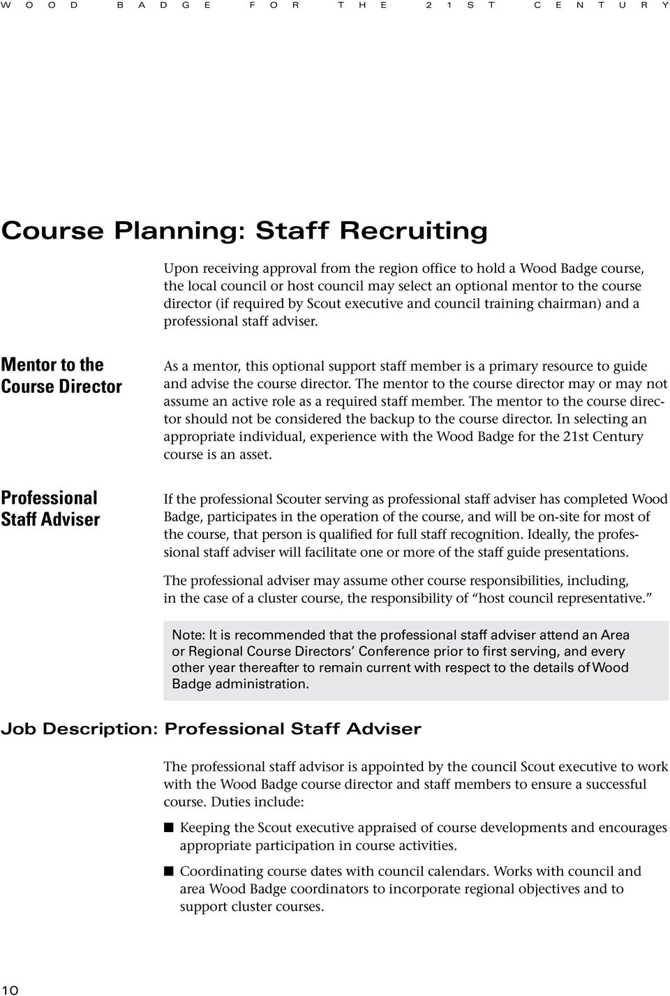 Mentor to the Course Director Professional Staff Adviser As a mentor, this optional support staff member is a primary resource to guide and advise the course director.