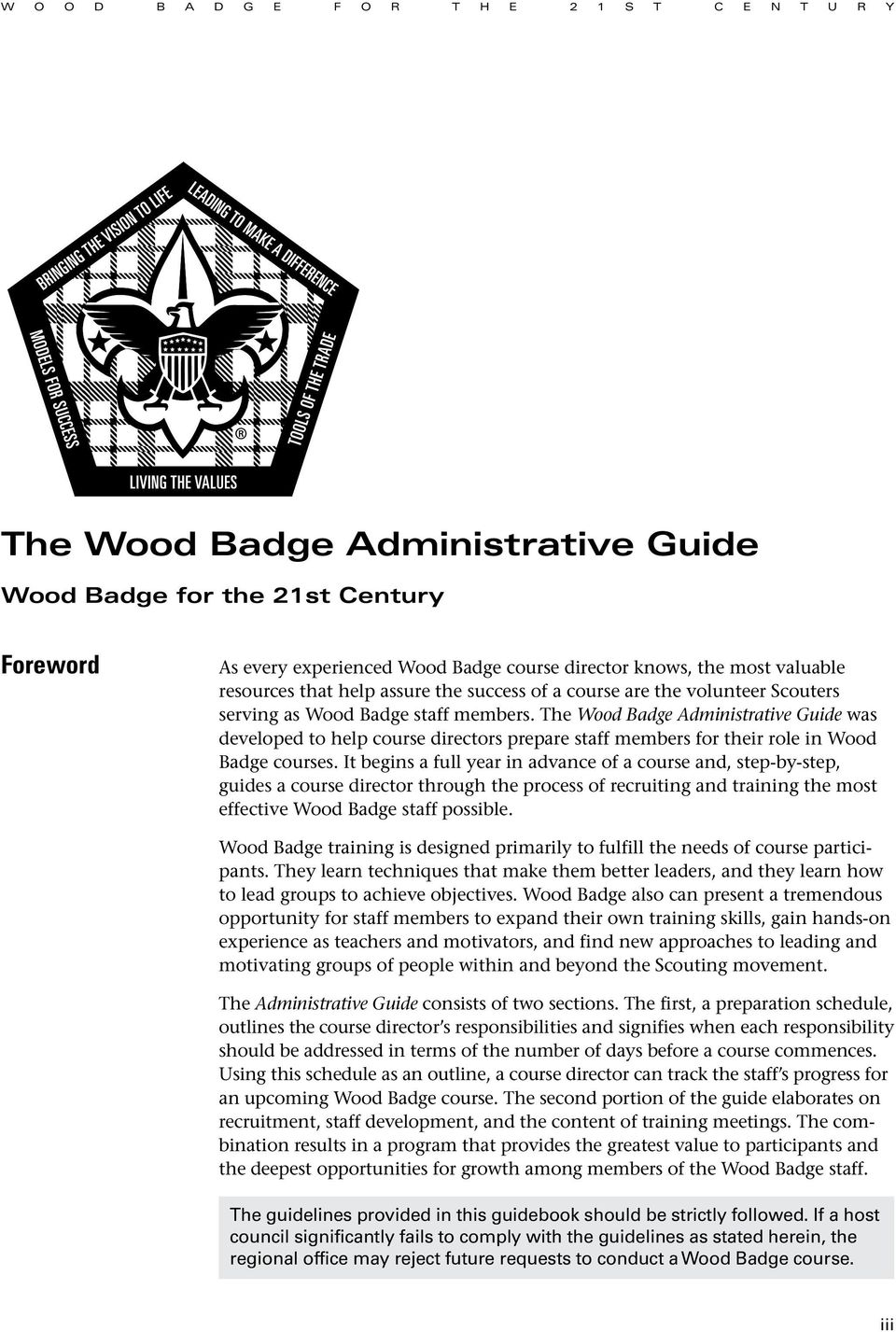 The Wood Badge Administrative Guide was developed to help course directors prepare staff members for their role in Wood Badge courses.