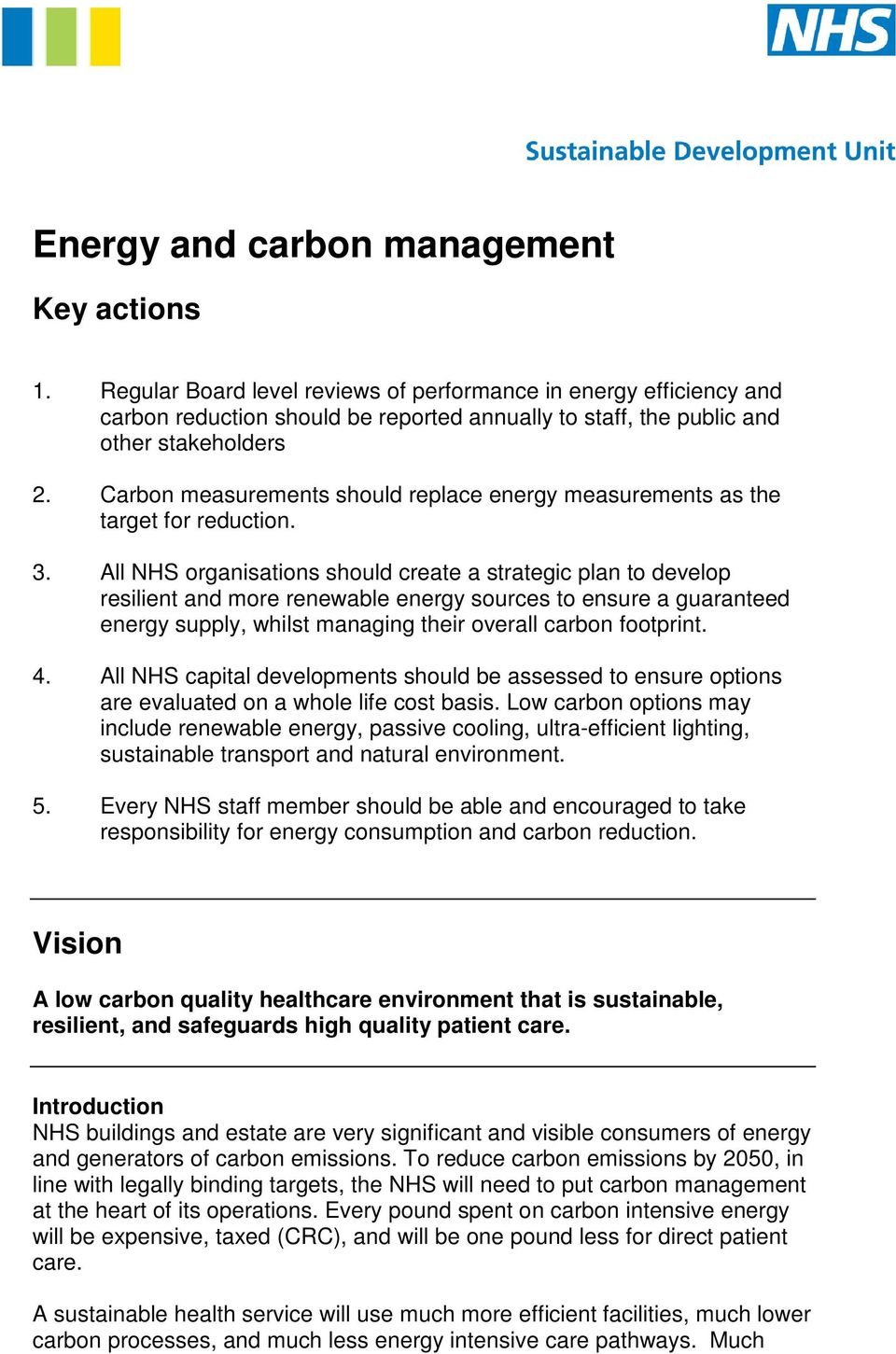 Carbon measurements should replace energy measurements as the target for reduction. 3.