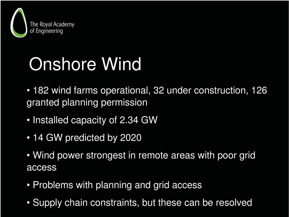 34 GW 14 GW predicted by 2020 Wind power strongest in remote areas with