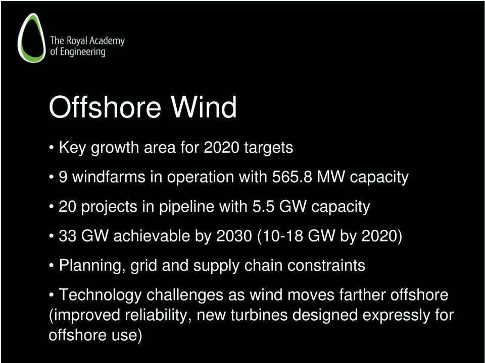 5 GW capacity 33 GW achievable by 2030 (10-18 GW by 2020) Planning, grid and supply