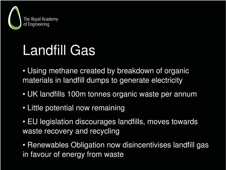now remaining EU legislation discourages landfills, moves towards waste recovery and
