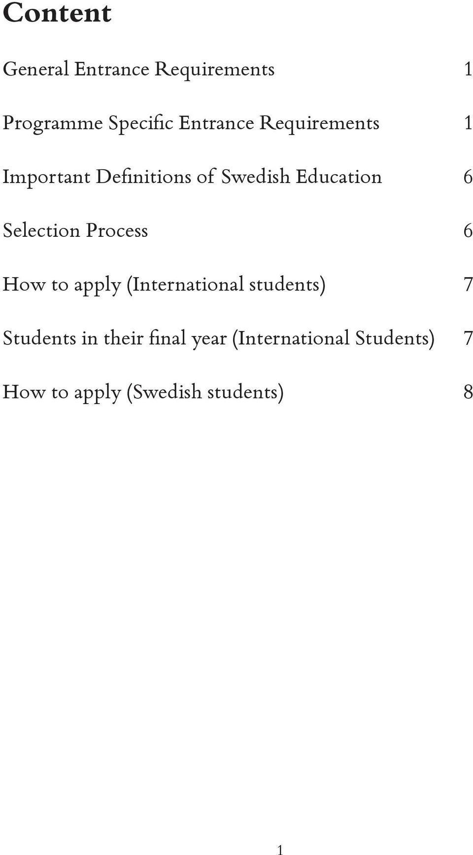 Process 6 How to apply (International students) 7 Students in their
