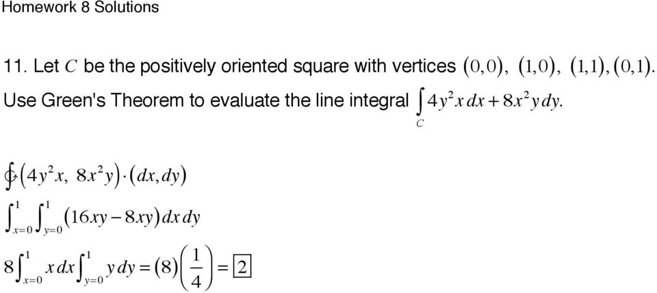 Use Green's Theorem to evaluate the line integral 4y 2 x