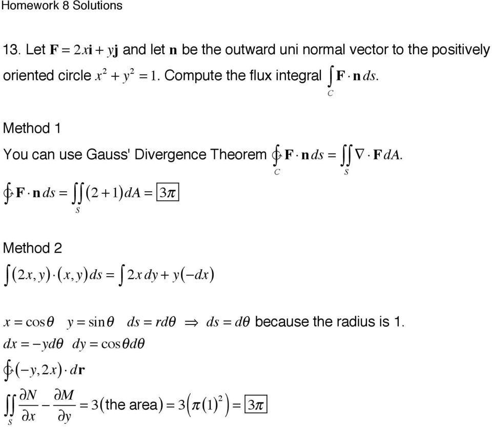 Method You can use Gauss' Divergence Theorem F n ds = F da F nds = ( 2 + )da = 3π S C.