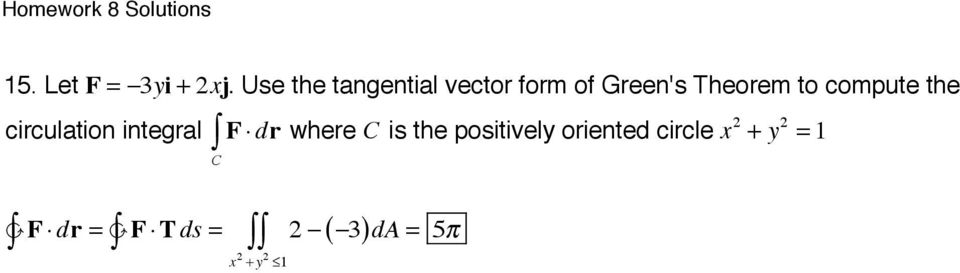 to compute the circulation integral F dr where C is