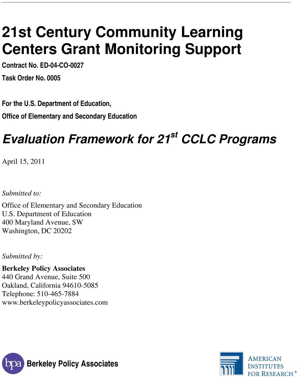Department of Education, Office of Elementary and Secondary Education Evaluation Framework for 21 st CCLC Programs April 15, 2011 Submitted
