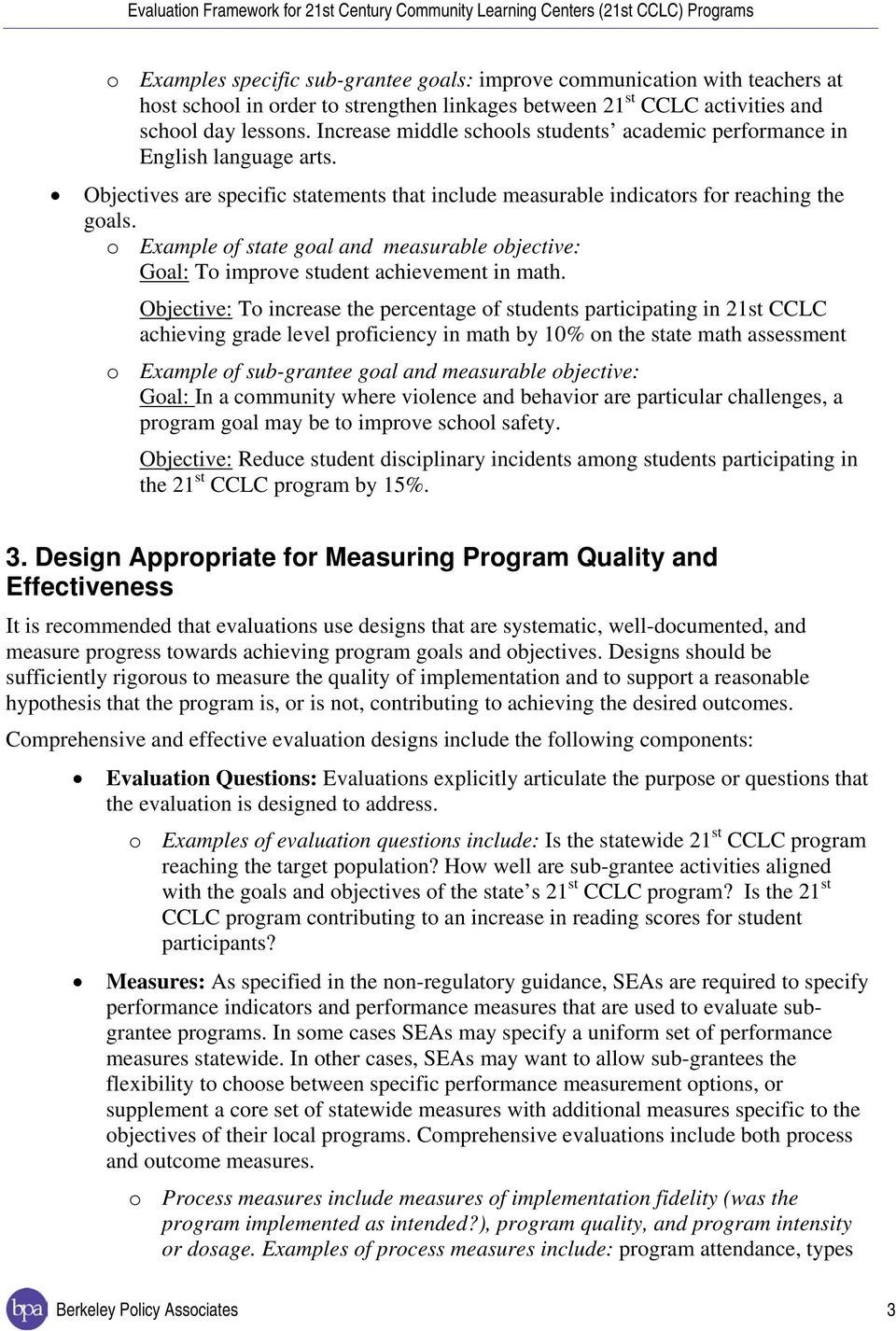 o Example of state goal and measurable objective: Goal: To improve student achievement in math.