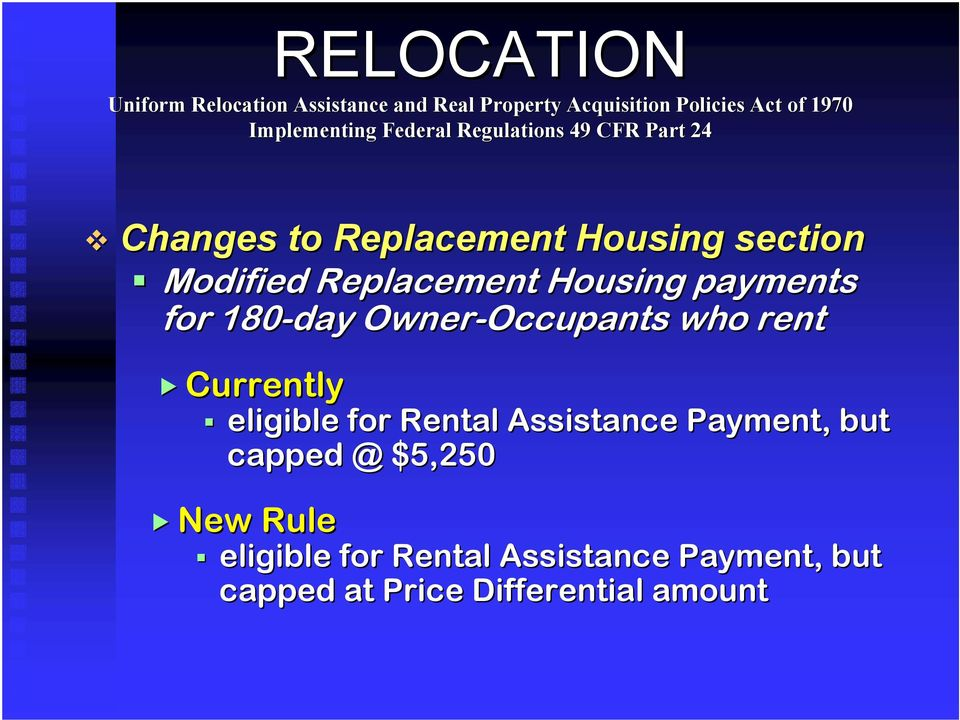 eligible for Rental Assistance Payment, but capped @ $5,250 New Rule