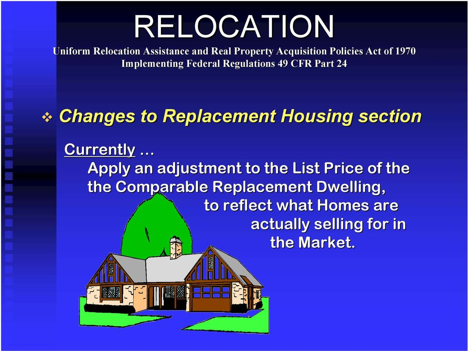 of the the Comparable Replacement Dwelling, to