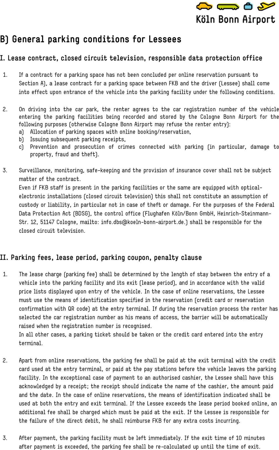 upon entrance of the vehicle into the parking facility under the following conditions. 2.