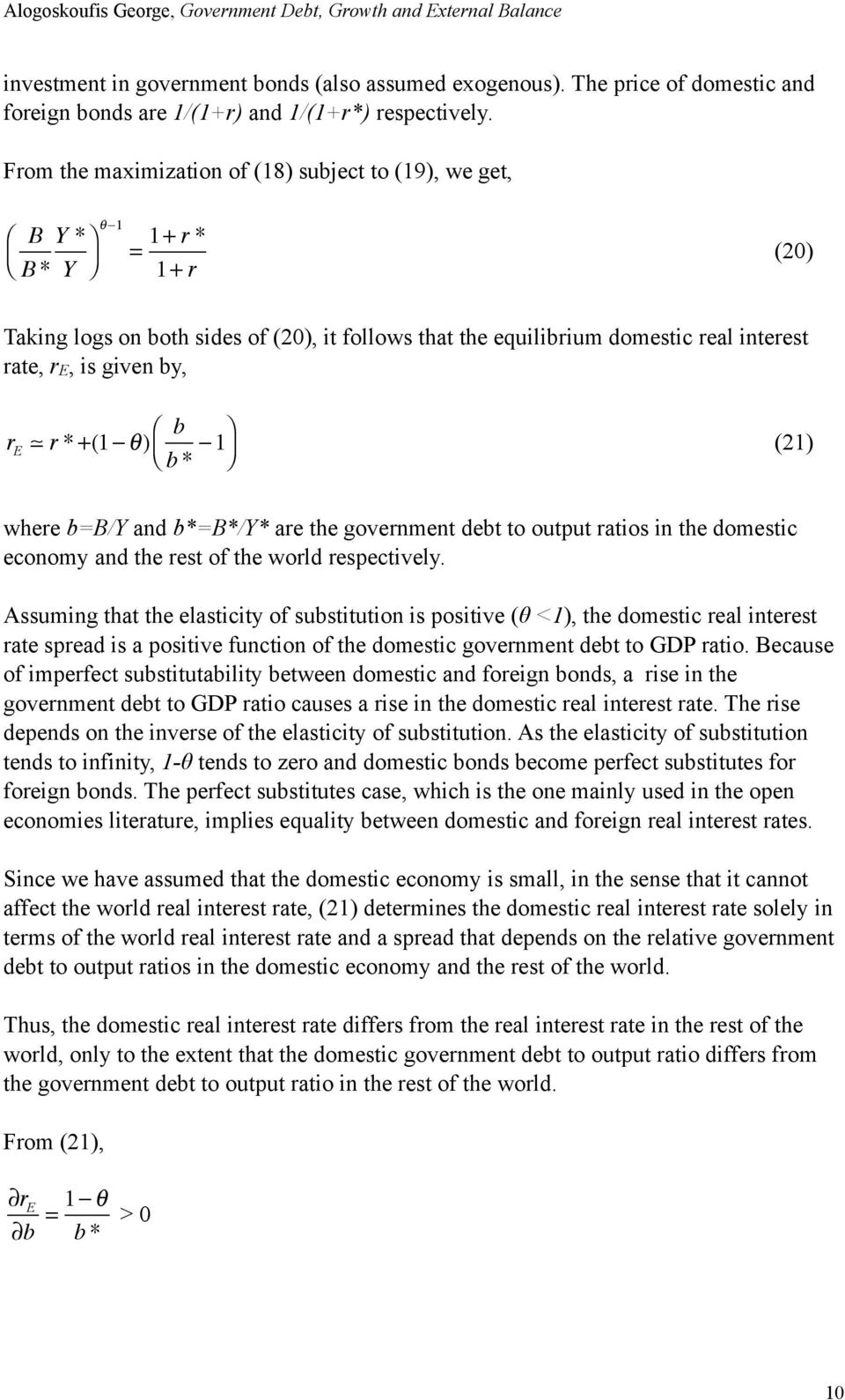by, b r E r * +(1 θ) b * 1 (21) where b=b/y and b*=b*/y* are the government debt to output ratios in the domestic economy and the rest of the world respectively.