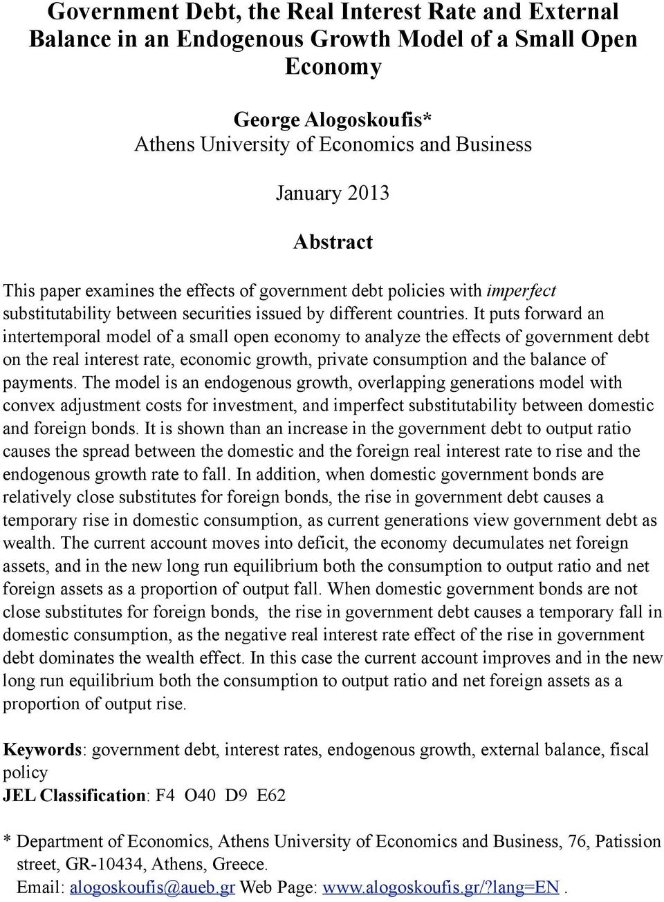 It puts forward an intertemporal model of a small open economy to analyze the effects of government debt on the real interest rate, economic growth, private consumption and the balance of payments.