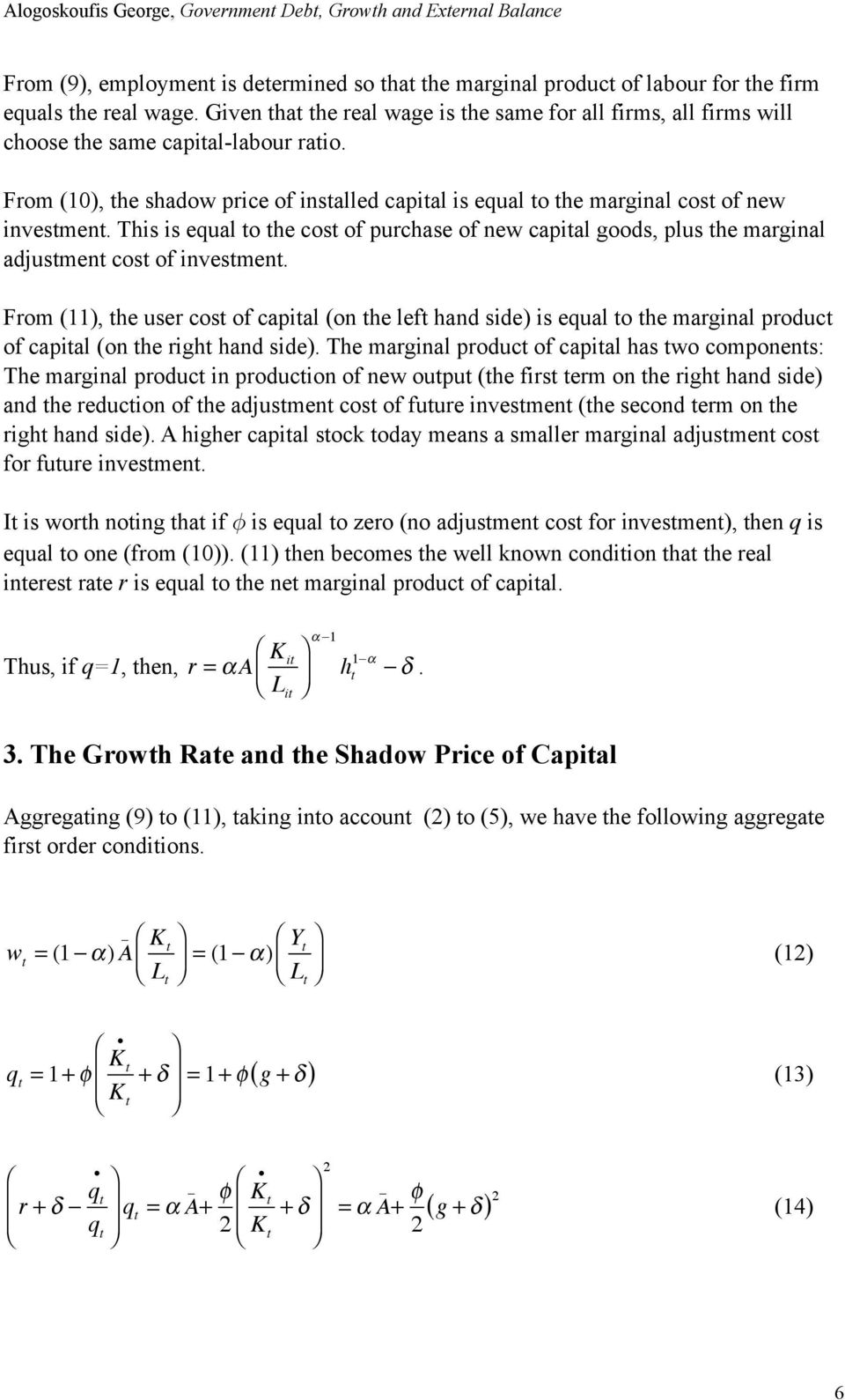 From (10), the shadow price of installed capital is equal to the marginal cost of new investment.