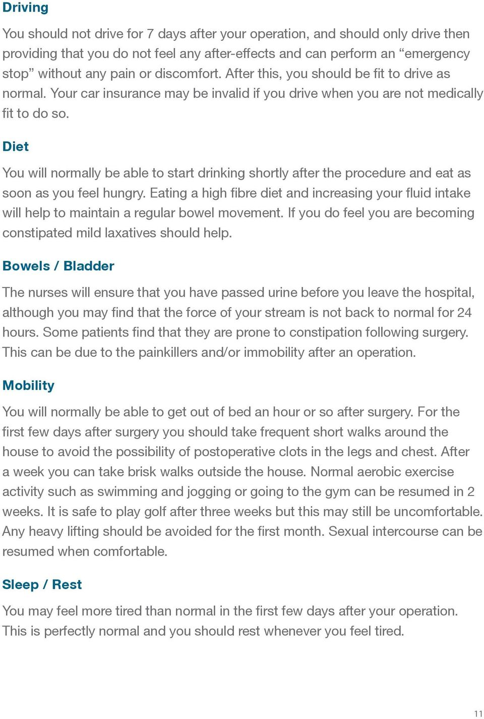 Diet You will normally be able to start drinking shortly after the procedure and eat as soon as you feel hungry.