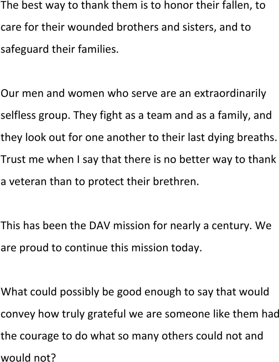 Trust me when I say that there is no better way to thank a veteran than to protect their brethren. This has been the DAV mission for nearly a century.