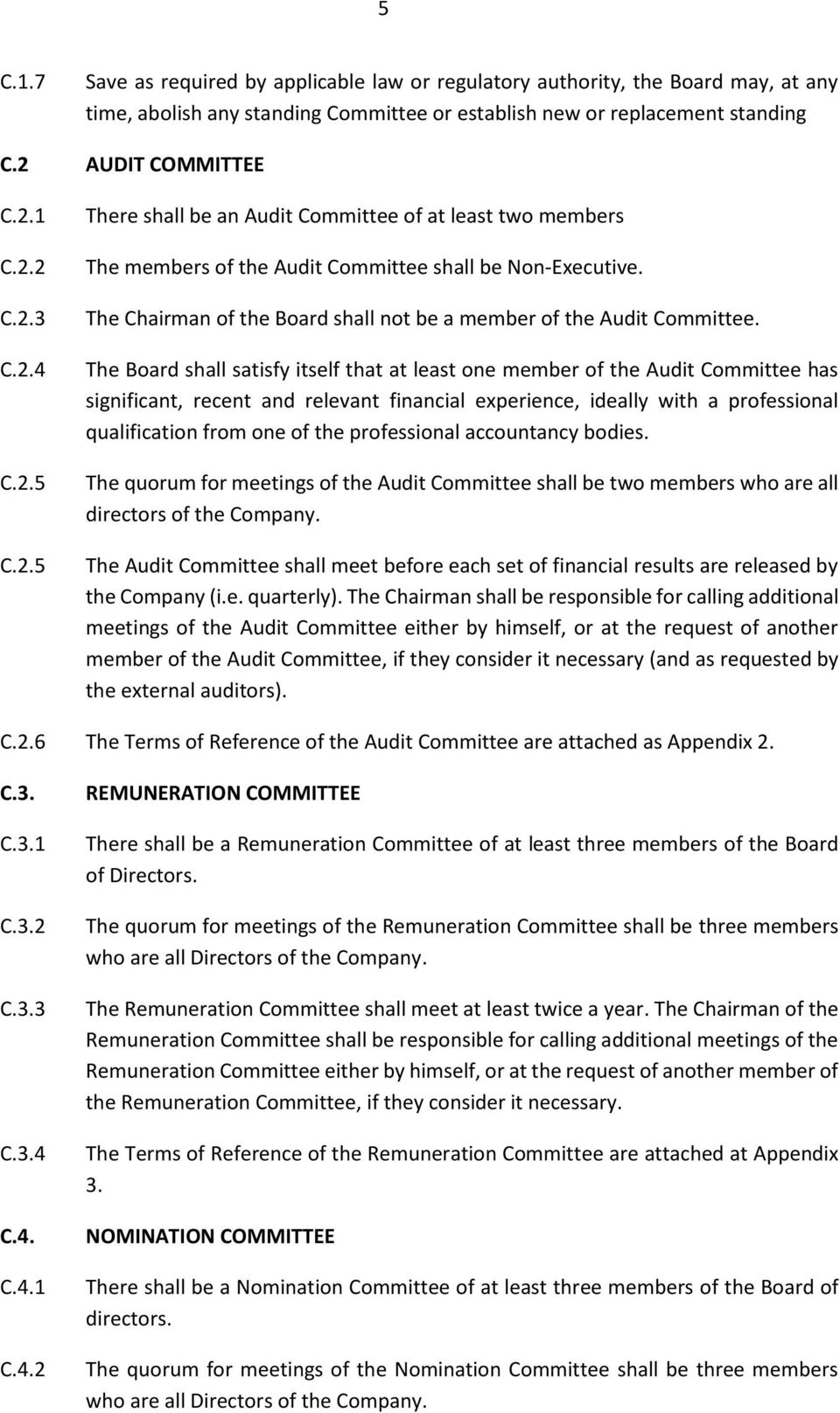 The Chairman of the Board shall not be a member of the Audit Committee.