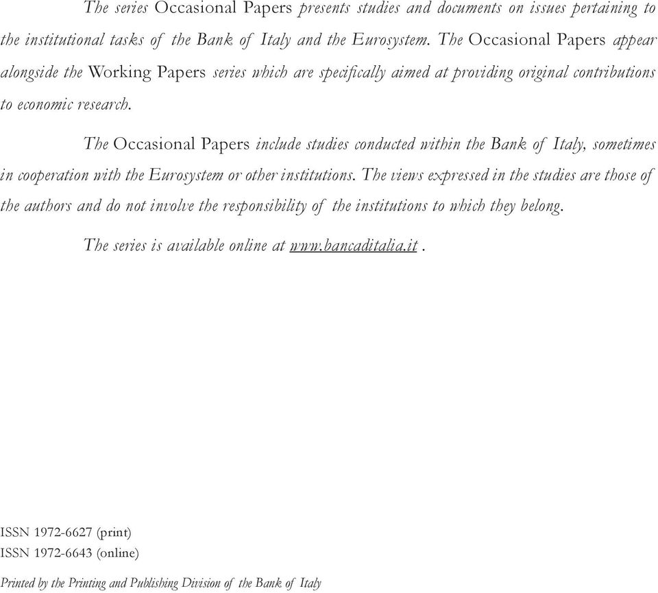The Occasional Papers include studies conducted within the Bank of Italy, sometimes in cooperation with the Eurosystem or other institutions.