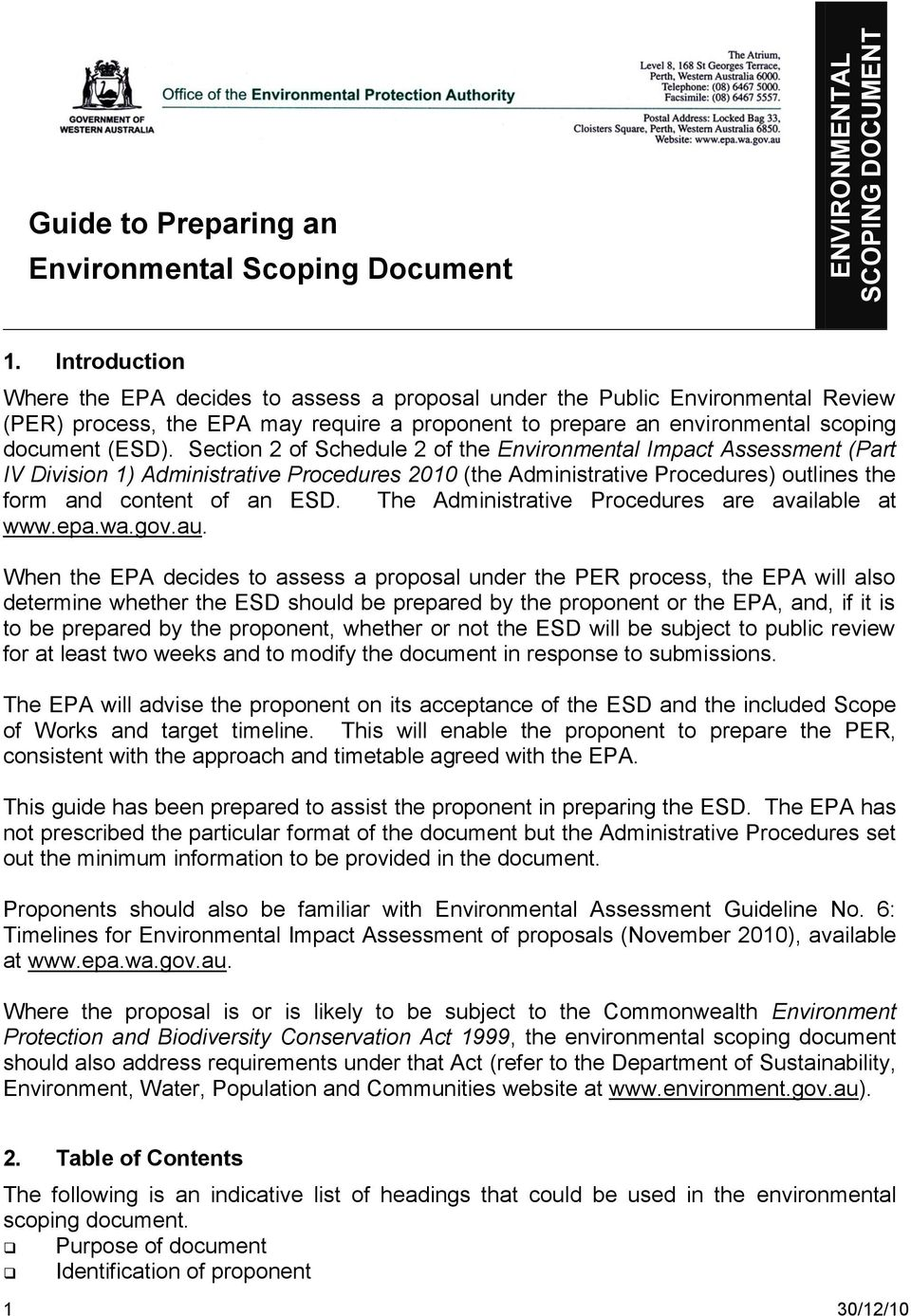 Section 2 of Schedule 2 of the Environmental Impact Assessment (Part IV Division 1) Administrative Procedures 2010 (the Administrative Procedures) outlines the form and content of an ESD.