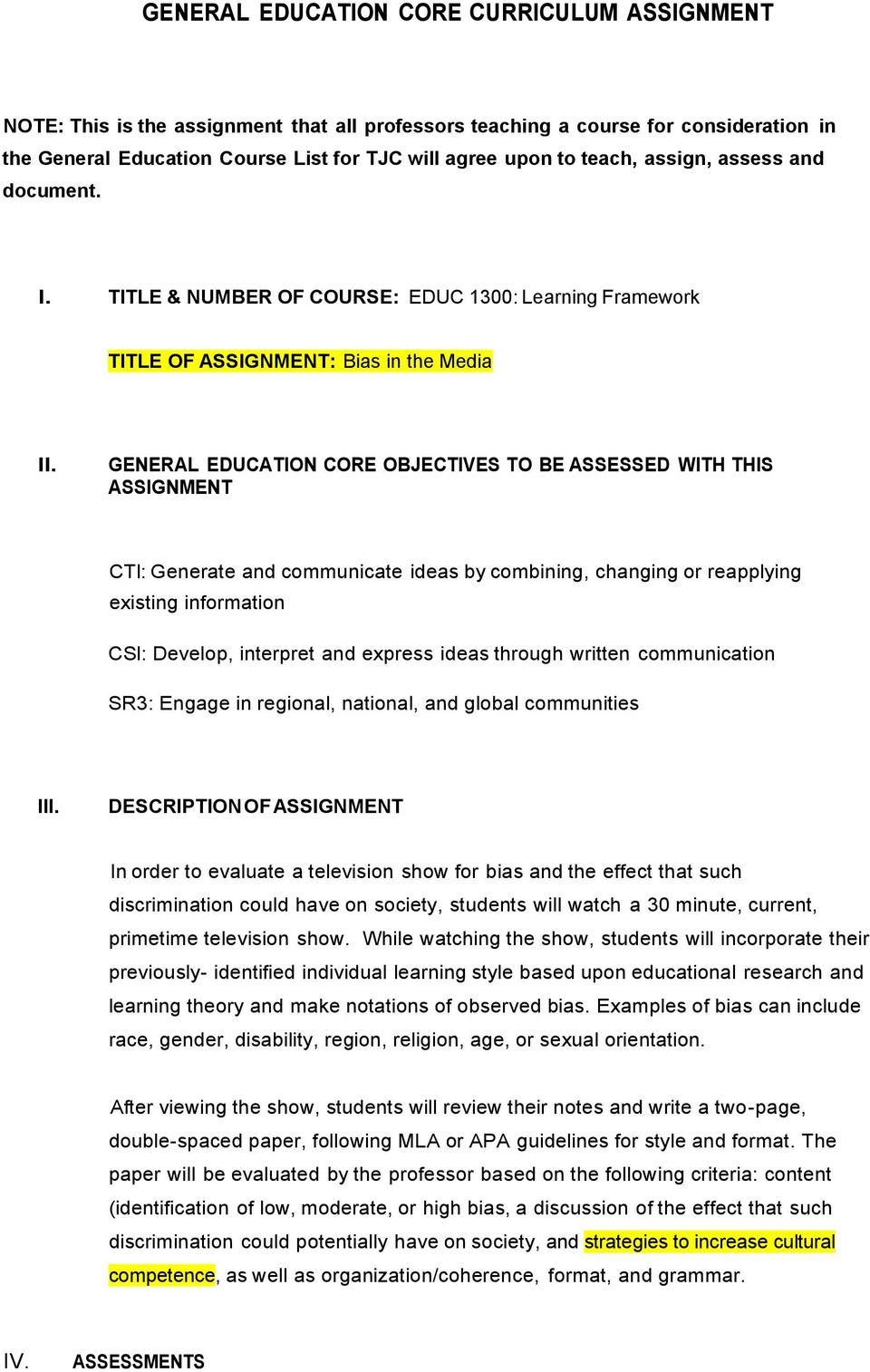 GENERAL EDUCATION CORE OBJECTIVES TO BE ASSESSED WITH THIS ASSIGNMENT CTl: Generate and communicate ideas by combining, changing or reapplying existing information CSl: Develop, interpret and express