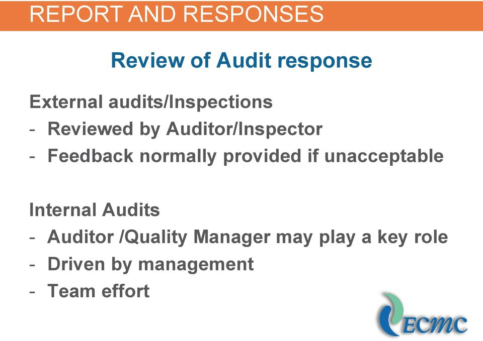provided if unacceptable Internal Audits - Auditor