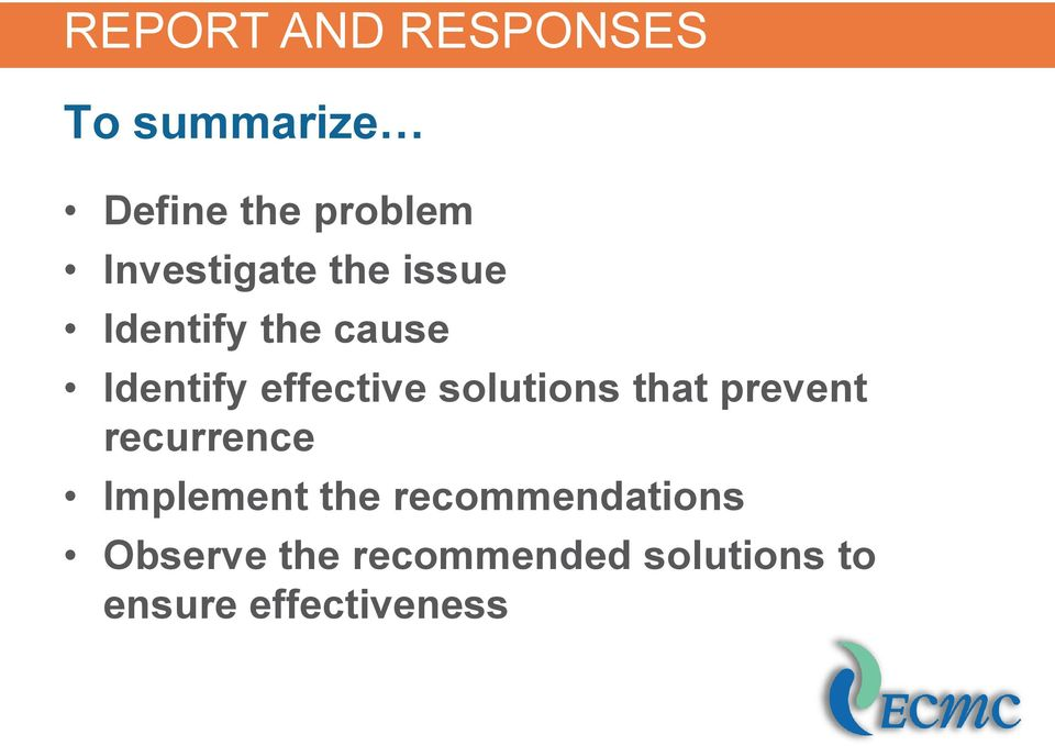 prevent recurrence Implement the recommendations