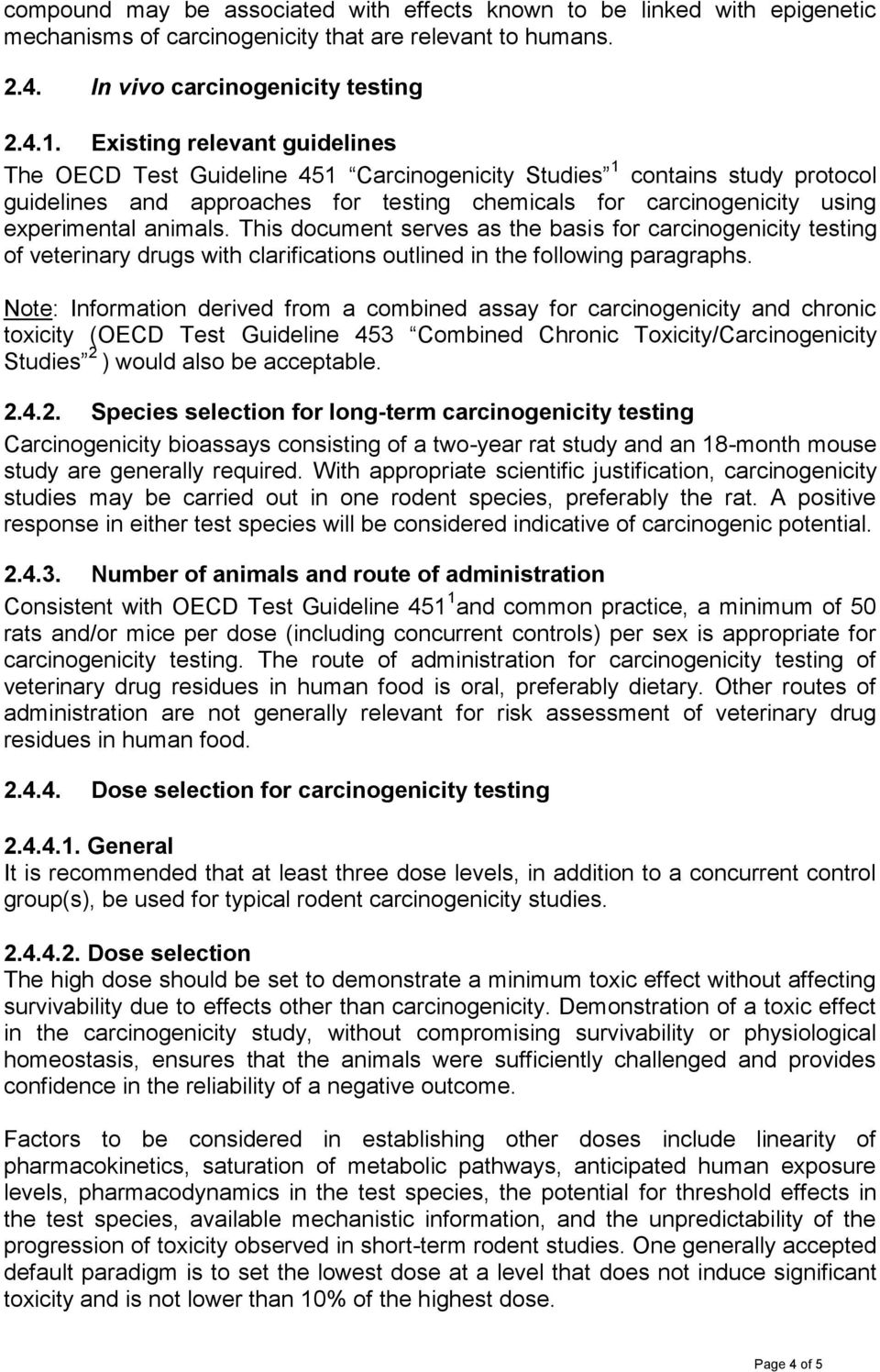 animals. This document serves as the basis for carcinogenicity testing of veterinary drugs with clarifications outlined in the following paragraphs.