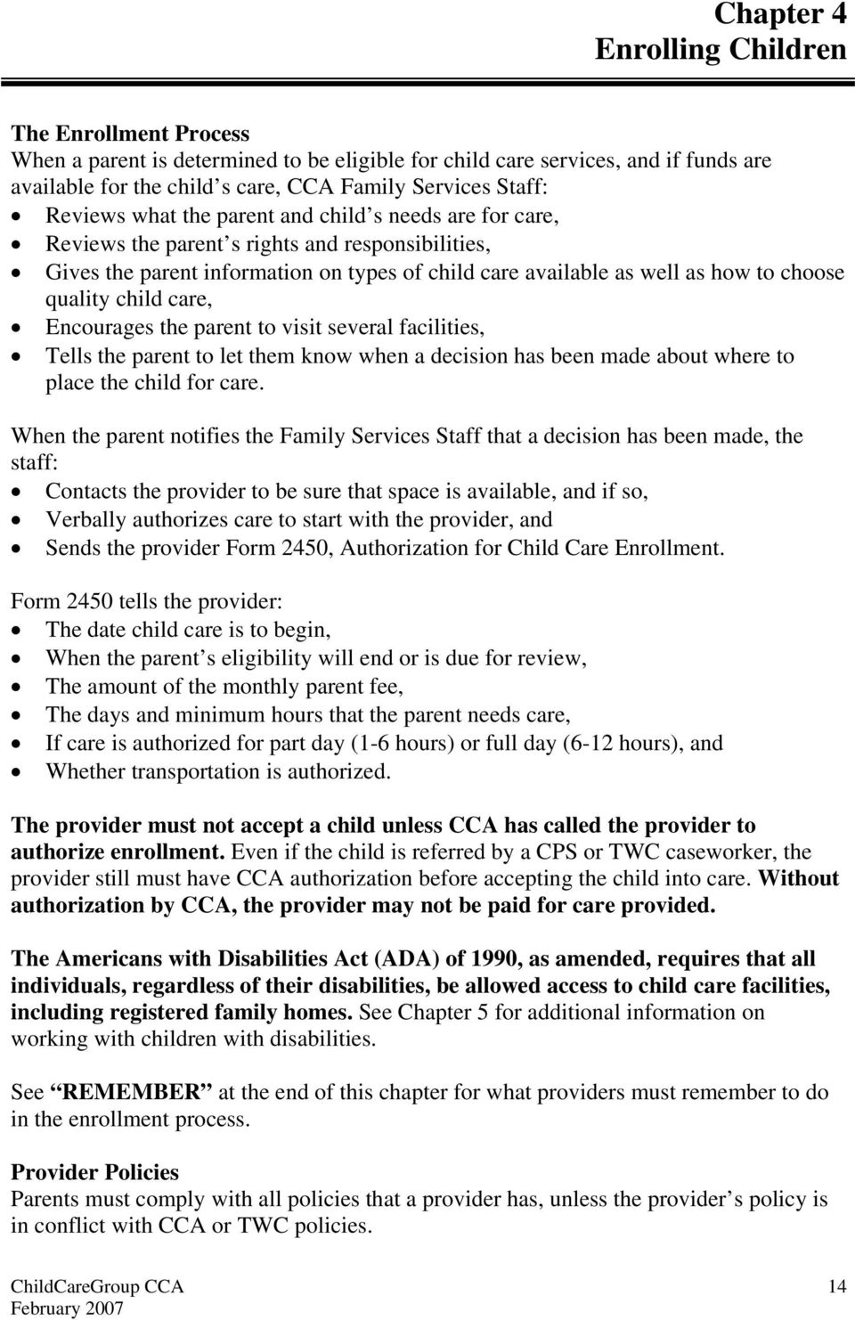 quality child care, Encourages the parent to visit several facilities, Tells the parent to let them know when a decision has been made about where to place the child for care.