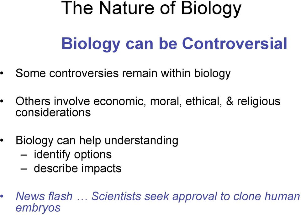 considerations Biology can help understanding identify options