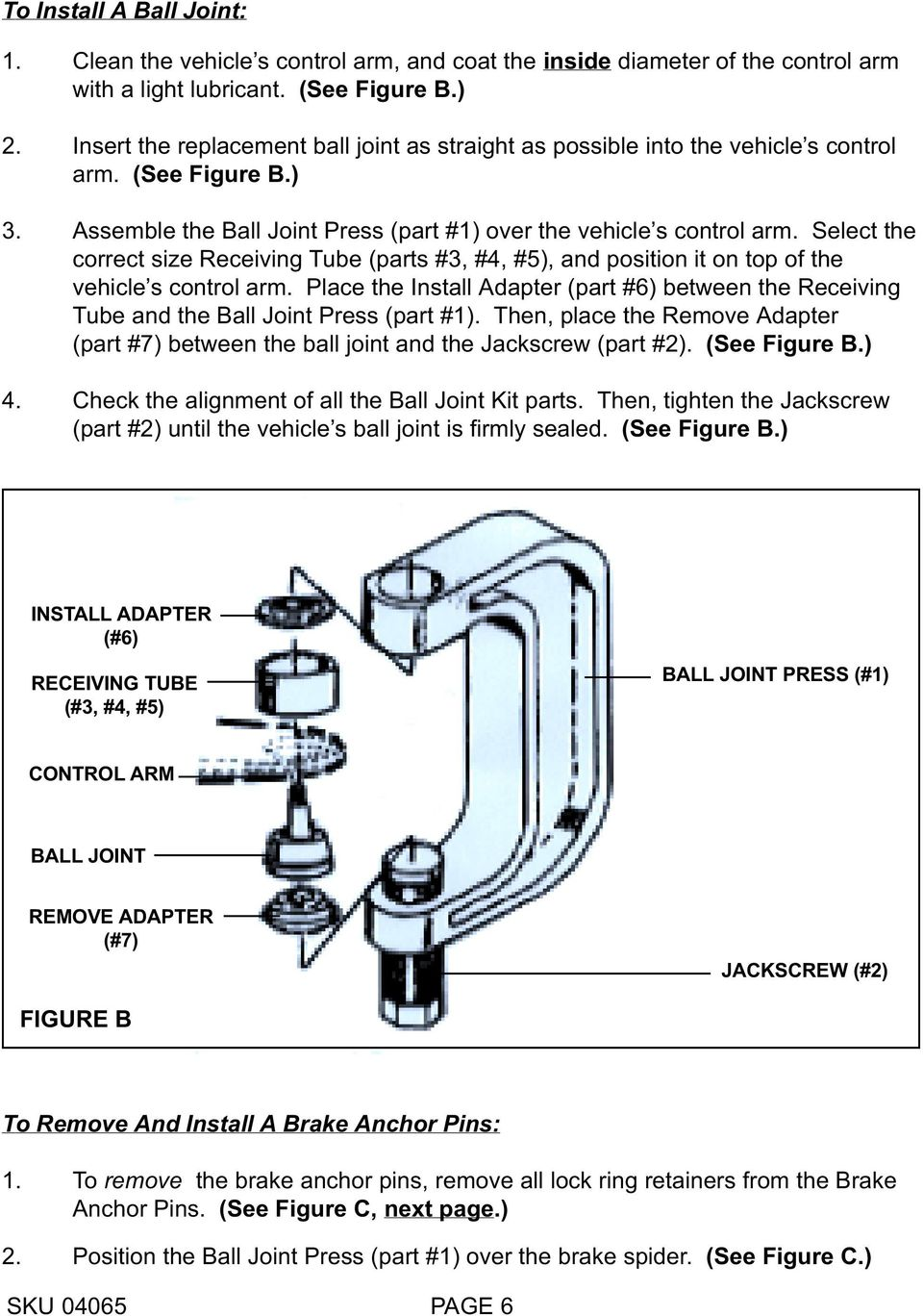Select the correct size Receiving Tube (parts #3, #4, #5), and position it on top of the vehicle s control arm.