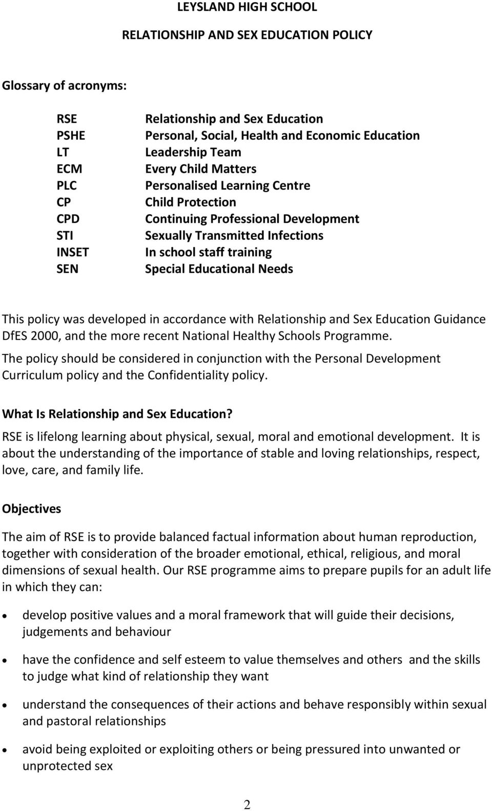 Educational Needs This policy was developed in accordance with Relationship and Sex Education Guidance DfES 2000, and the more recent National Healthy Schools Programme.
