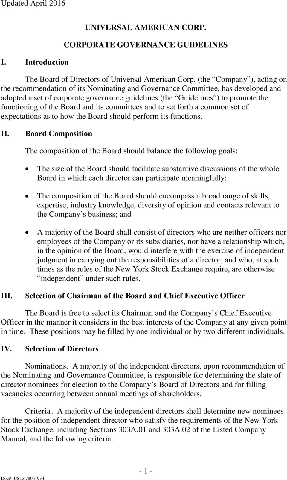functioning of the Board and its committees and to set forth a common set of expectations as to how the Board should perform its functions. II.