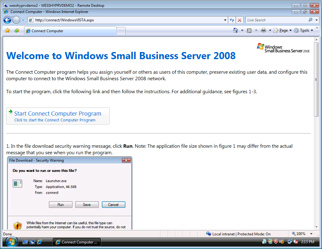 Working with Clients in Windows Small Business Server 2008 4 Figure 1 Set Network Location 3. From the Windows task bar, select Start > Internet. 4. In the URL field, type http://connect.