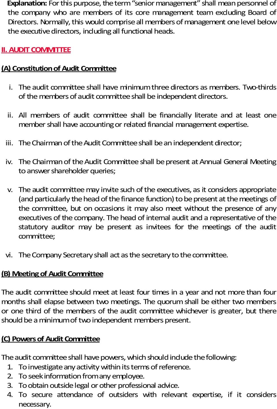 The audit committee shall have minimum three directors as members. Two-thirds of the members of audit committee shall be independent directors. ii.