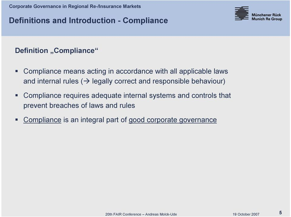 behaviour) Compliance requires adequate internal systems and controls that prevent breaches