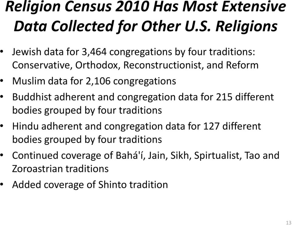 for 2,106 congregations Buddhist adherent and congregation data for 215 different bodies grouped by four traditions Hindu adherent