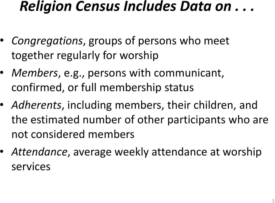 egations, groups of persons who meet together regularly for worship Members, e.g., persons